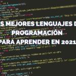 Los mejores lenguajes de programación para aprender en 2021